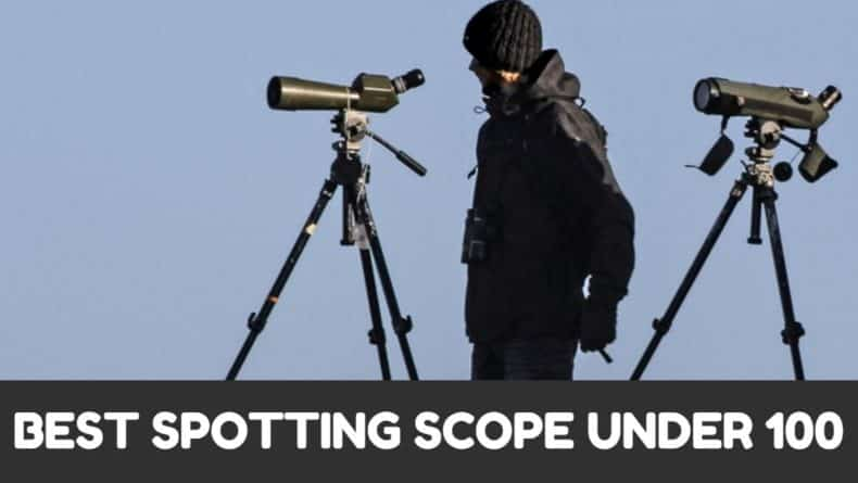You are currently viewing Best Spotting Scope Under 100 – Reviews & Buyer's Guide