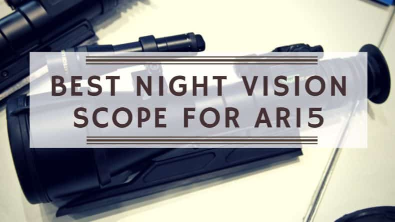 You are currently viewing Best Night Vision Scope for AR15