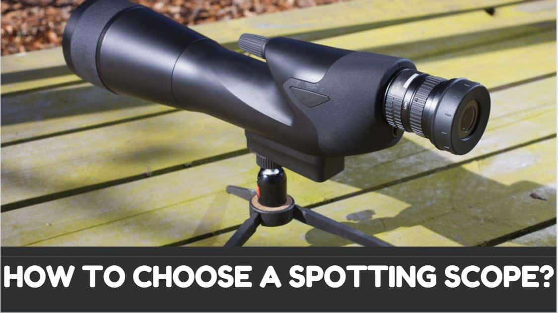 You are currently viewing How to Choose a Spotting Scope? (Part 3 of Spotting Scope Guide)