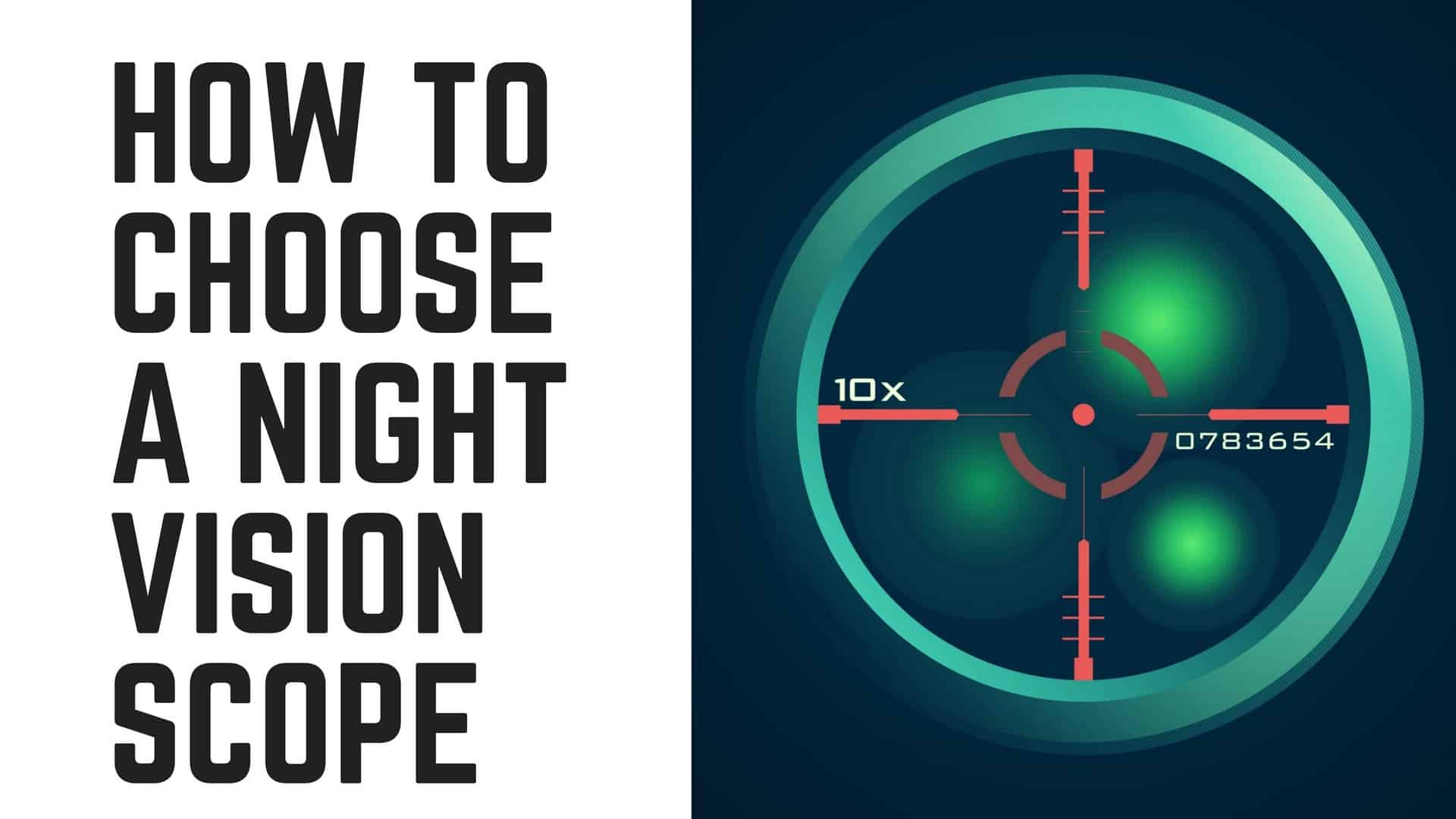 You are currently viewing How to Choose a Night Vision Scope