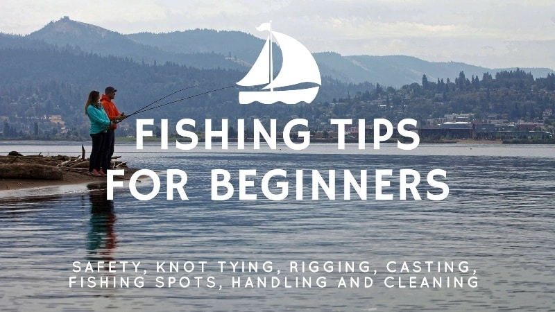 Fishing Tips for Beginners (Learn to Fish: Part 2)