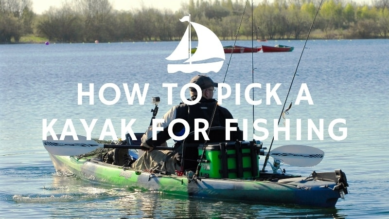How To Pick A Kayak For Fishing (How to Choose a Kayak)