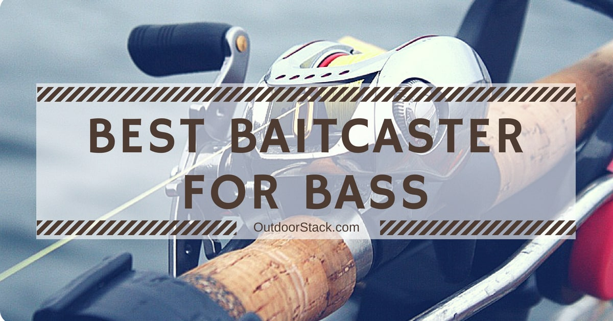 You are currently viewing Best Baitcaster for Bass
