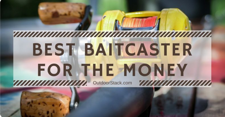 You are currently viewing Best Baitcaster for the Money