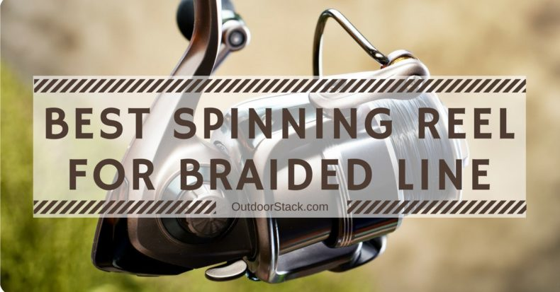 You are currently viewing Best Spinning Reel for Braided Line